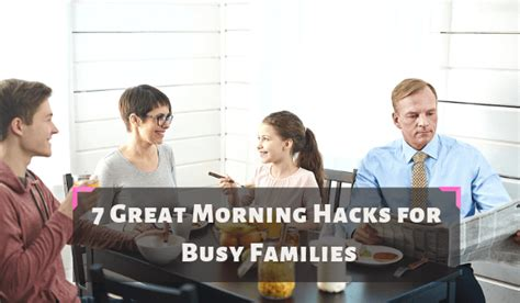 7 great morning hacks for busy families pacific 513 | Morning Hack