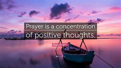Prayer Positive Thoughts Concentration Peace Quote Pilgrim
