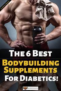 Bodybuilding Supplements For Diabetics Type 2  U2013 Proven Results
