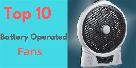 Top 10 Best Battery Operated Fans In 2018 Reviews & Buying