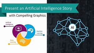 Present An Artificial Intelligence Story With Compelling Graphics - Blog