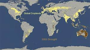 World Droughts From 2005 to 2009 Versus Where Crops are ...