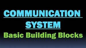 Communication System  Basic Building Blocks
