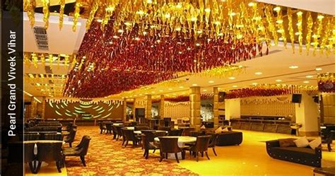 pearl grand vivek vihar delhi banquet hall wedding