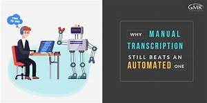 Why Manual Transcription Still Beats An Automated One