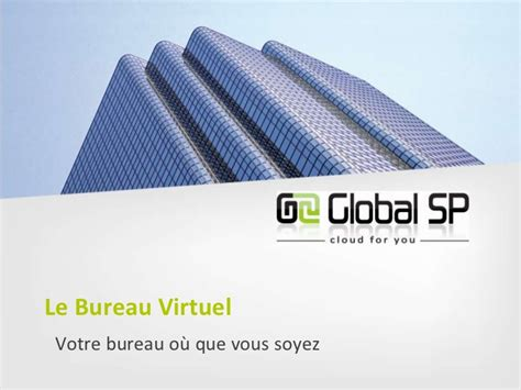 virtuel bureau présentation du bureau virtuel par global sp