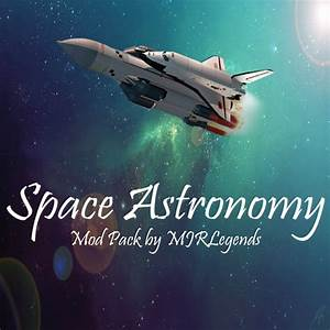 Overview - Space Astronomy Tweaks - Mods - Projects ...