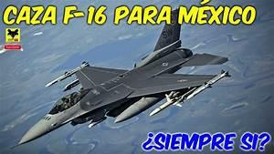 Fuerza aérea mexicana comprará Avión Caza F16 en 2018 Posible compra (El Universal) YouTube