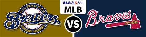 Brewers Meet Braves in Baseball Odds Today Matchup of Top ...