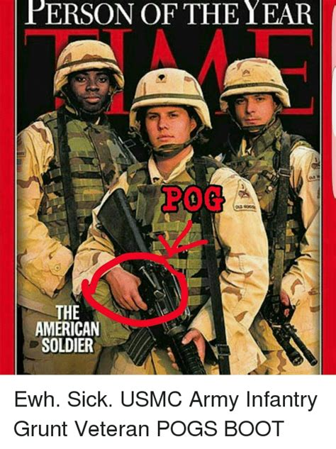 Infantry Memes - person of the year the american soldier ewh sick usmc army infantry grunt veteran pogs boot