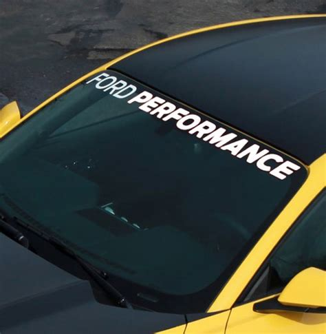 2005 2019 Mustang Quot Ford Performance Quot Windshield Banner Part Details For M 1820 Mb Ford