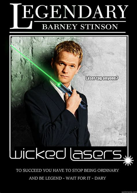 Lazer Tag Meme - laser tag anyone barney stinson wicked laser tag quickmeme