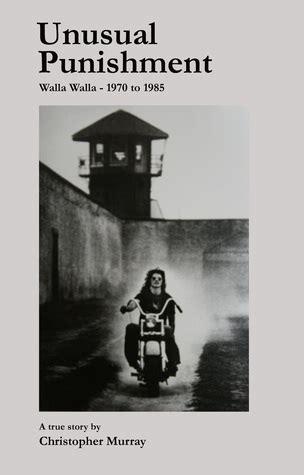 unusual punishment   walla walla prison