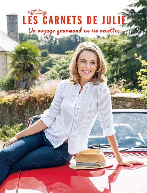 cuisine de julie andrieu les carnets de julie julie andrieu livre belgique
