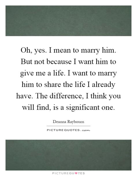 I Want To Marry Him Quotes