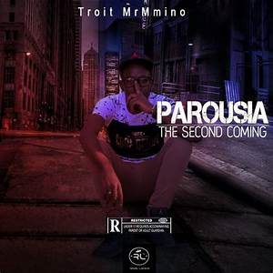 Parousia, The, Second, Coming, By, Troit, Mr, Mmino, Listen, On