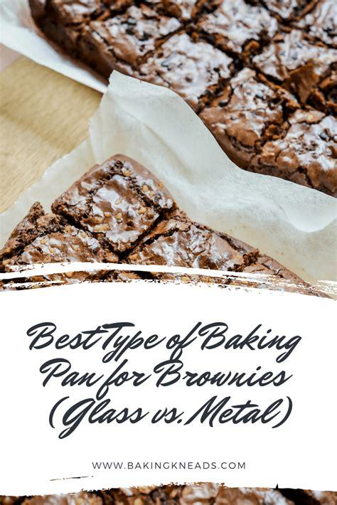 glass pan brownies metal baking vs type pans bake ways using