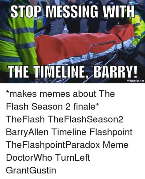 Meme Timeline - stop messing with the timeline barry mematic net makes memes about the flash season 2 finale