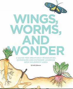 Kids In The Garden  Wings  Worms  And Wonder