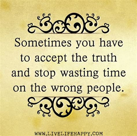 Wasting Time With The Wrong Person Quotes