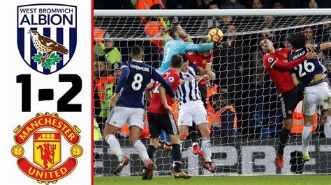 West Bromwich vs Man. Utd. 1-2 Resume All Goals ...