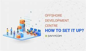 Offshore Development Centre  Odc   How To Set It Up    A