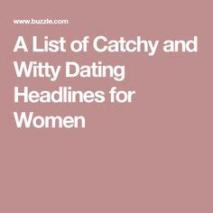 catchy profile headlines for dating sites