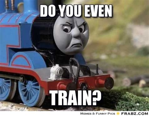 Thomas Meme - do you even thomas the tank engine is mad meme generator captionator