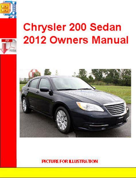 2012 Chrysler 200 Manual by Chrysler 200 Sedan 2012 Owners Manual Manuals
