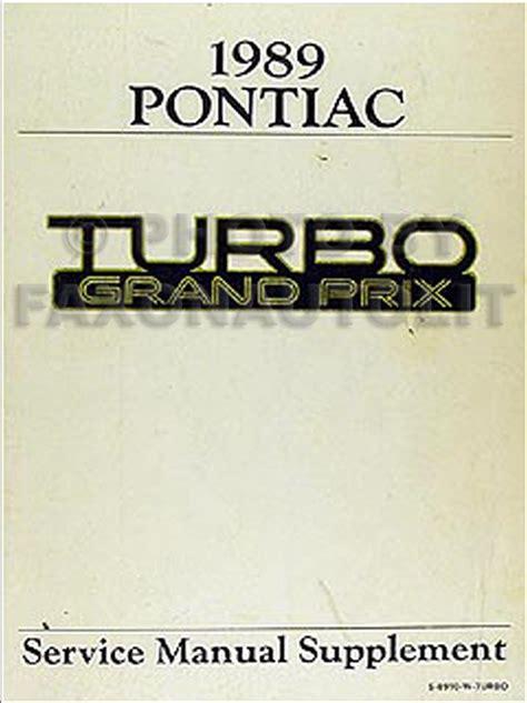 service manuals schematics 1990 pontiac turbo firefly auto manual 1989 pontiac turbo grand prix repair shop manual original supplement