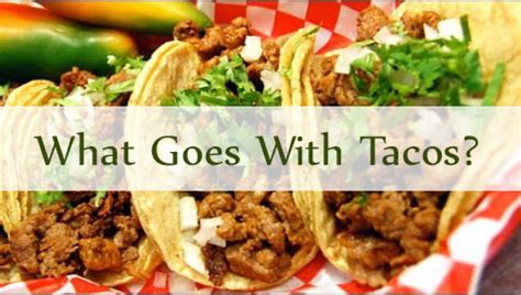 What Goes With Tacos?