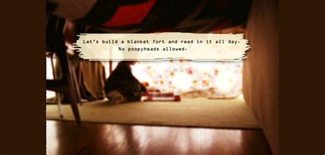 quotes on build a fort flicks and blanket fort ideas