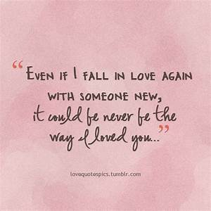 Even if I fall in love again with someone new, it ...