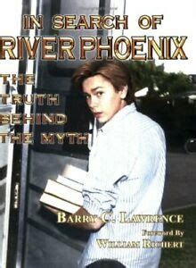 IN SEARCH OF RIVER PHOENIX: TRUTH BEHIND MYTH By Barry C ...