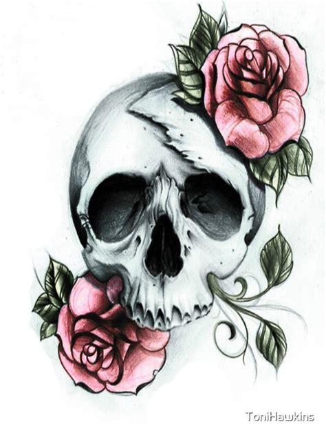 drawn skull  roses  tonihawkins redbubble