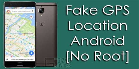 location faker android how to gps location on android without root