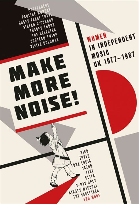 Make More Noise! Women In Independent Music UK 1977-1987 ...