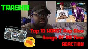 Top 10 Worst Rap Diss Songs Of All Time Reaction Youtube