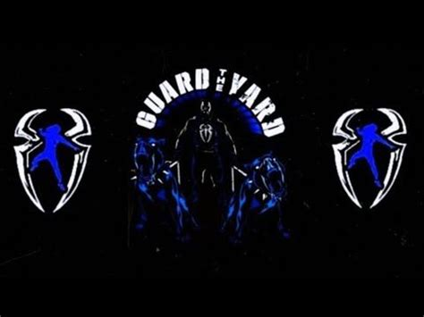 The Guard The Yard Roman Reigns Custom Titantron Theme ...