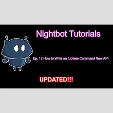 How To Write An !uptime Command New Api (nightbot Twitch Ep 12) Youtube