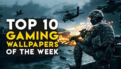top  gaming wallpapers   week  pc