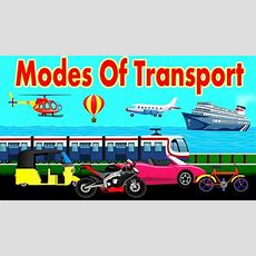 Different Types Of Transportation  Modes Of Transport  Educational Videos Youtube Kid2teentv
