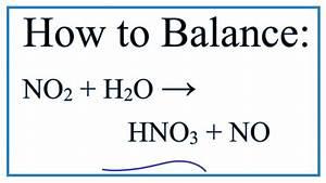 How To Balance No2   H2o   Hno3   No