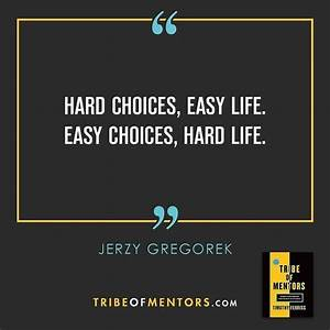 """#Repost @timferriss """"Hard choices easy life. Easy choices ..."""