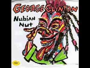 George clinton Nubian Nut - YouTube
