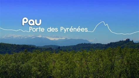 pau porte des pyrenees pau au pied des pyr 233 n 233 es