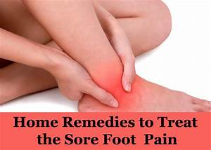 11 Home Remedies To Treat The Sore Foot Pain