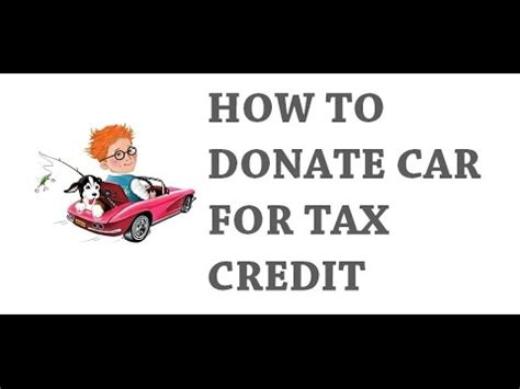 if i donate a car is it tax deductible guide to donate car for tax credit 2017