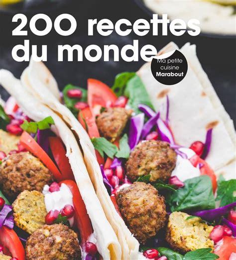 cuisine du monde marabout livre 200 recettes du monde collectif marabout cuisine