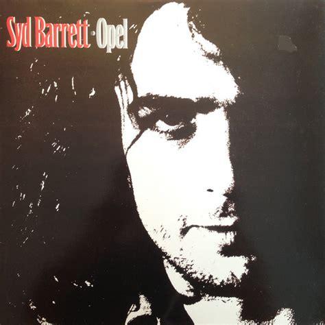 Syd Barrett Opel by Syd Barrett Opel Releases Reviews Credits Discogs